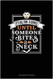 It's All Fun & Games Until Someone Bites a Neck: Gas & Mileage Log Book: 268