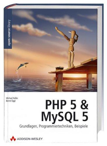 php-5-und-mysql-5-grundlagen-programmiertechniken-beispiele-open-source-library