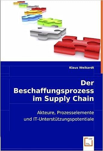 Book Der Beschaffungsprozess im Supply Chain Management: Akteure, Prozesselemente und IT-Unterstützungspotentiale
