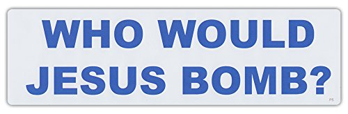 Bumper Sticker Decal - Who Would Jesus Bomb? - Peace, Coexist, Anti War