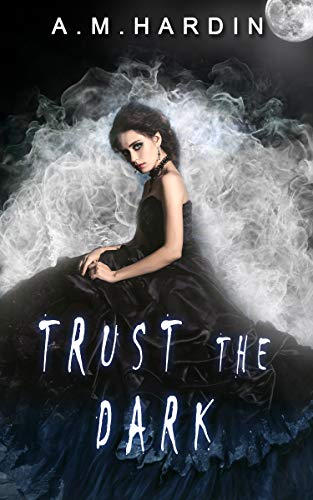 Trust The Dark (Evil In Love Book 1) -