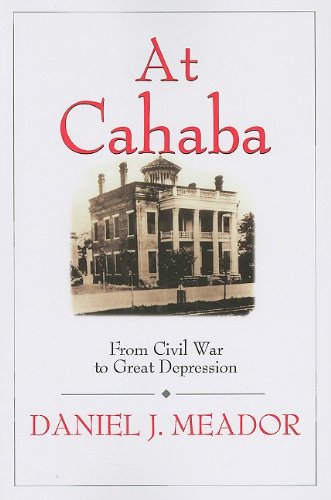 At Cahaba: From Civil War to Great Depression