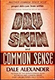 Dry Skin and Common Sense, With Illustrations and Menus by Dale Alexander (1978-05-01)