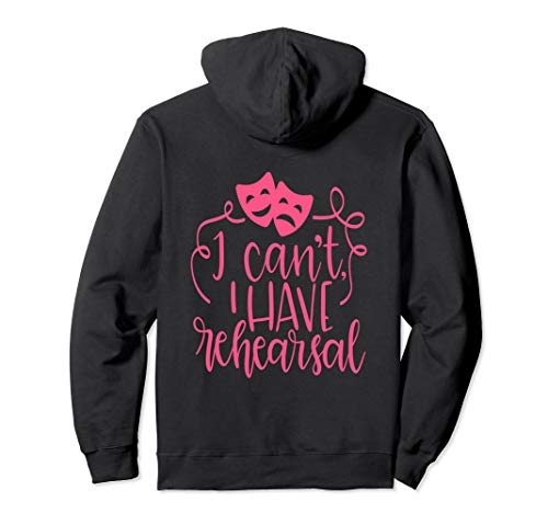 Funny Theater Hoodie Pink Actor I Can't I Have Rehearsal -