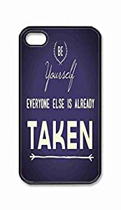 Custom iPhone 4 4S 4G Case , Be Yourself Everyone Else Is Already Taken Hard Plastic Protective Cases Cover by Foreverway --1560