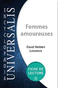 Fiche de lecture Universalis. Femmes amoureuses de David Herbert Lawrence par  Encyclopedia Universalis
