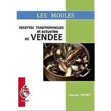 LES MOULES: Recettes Traditionnelles et actuelles de Vendée (Guide Pratique de la Cuisine Facile t. 2) (French Edition)