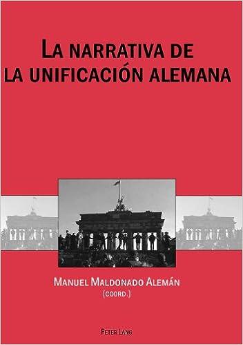 Book La Narrativa de La Unificacion Alemana