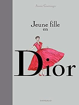 Amazon.com: Jeune fille en Dior (French Edition) eBook