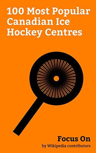 Conn Smythe Trophy - Focus On: 100 Most Popular Canadian Ice Hockey Centres: Wayne Gretzky, Connor McDavid, Mike Fisher (ice hockey), Brooks Laich, Jarret Stoll, Mike Comrie, ... Lindros, Mark Messier, Nazem Kadri, etc.