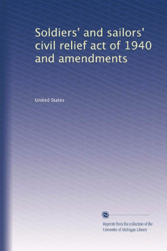 Soldiers' and sailors' civil relief act of 1940 and amendments