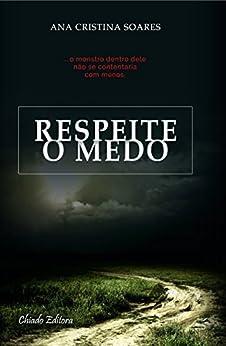 Respeite o Medo por [Soares, Ana Cristina]