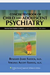 Kaplan and Sadock's Concise Textbook of Child and Adolescent Psychiatry Paperback