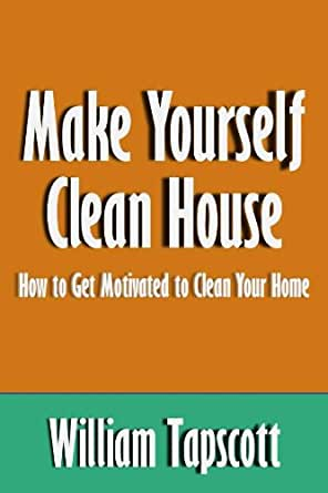 make yourself clean house how to get motivated to clean your home article kindle edition by. Black Bedroom Furniture Sets. Home Design Ideas
