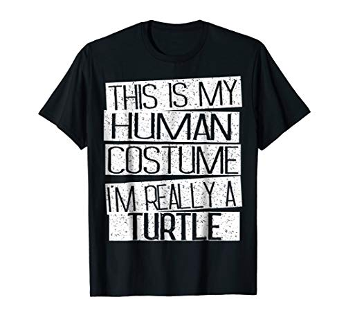This Is My Human Costume I'm Really A Turtle T-Shirt -