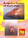 Bridge Line Division, CP Rail's D&H (Highball Productions) [DVD] [1994]