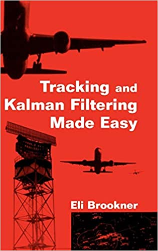 Tracking and Kalman Filtering Made Easy: Eli Brookner