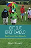 Out, Out, Brief Candle!: Macbeth Comes to Africa's Children of Fire