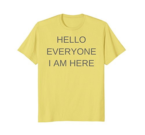 Mens Hello Everyone I Am Here Shirt Goodbye Friends I Am Gone Medium - For Men Warehouse
