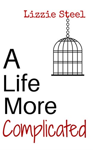 A Life More Complicated by [Steel, Lizzie]