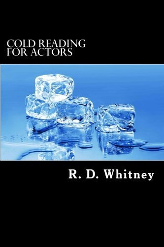 Cold Reading For Actors: Building Your Acting Sills by R. D. Doc Whitney Sr. (2014-11-20)