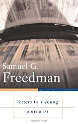 Letters to a Young Journalist (Art of Mentoring) by Samuel G. Freedman (2006-03-28)