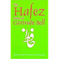 The Hafez Poems of Gertrude Bell: With the Original Persian on the Facing Page (Classics of Persian Literature)
