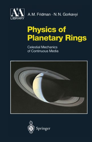 Physics of Planetary Rings: Celestial Mechanics of Continuous Media (Astronomy and Astrophysics Library)
