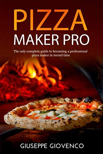 - pizza maker pro: The complete guide to becoming a professional pizza maker in record time. It includes the method and the recipe to prepare the high ... managing the wood oven (For professional use)
