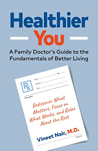 Healthier You: A Family Doctor's Guide to the Fundamentals of Better Living (English Edition)