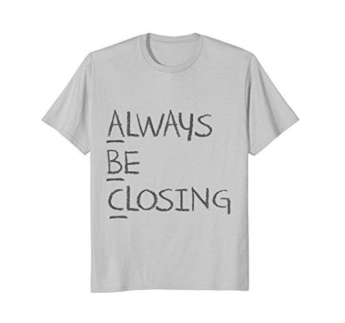 Mens Always Be Closing T-Shirt Medium - Closing Always