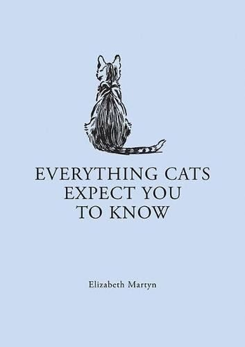 Read Online Everything Cats Expect you to Know PDF