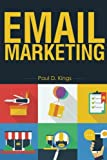 Email Marketing: List Building And Campaigns