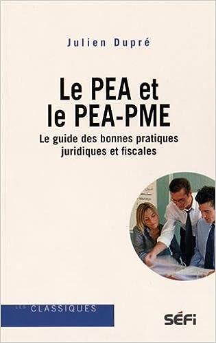 Le PEA et le PEA-PME : Le guide des bonnes pratiques juridiques et fiscales Les Classiques: Amazon.es: Julien Dupré, Maxime Hollander: Libros en idiomas ...