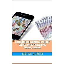 6 manières de gagner de l'argent grâce à votre smartphone (iPhone, Android) (French Edition)