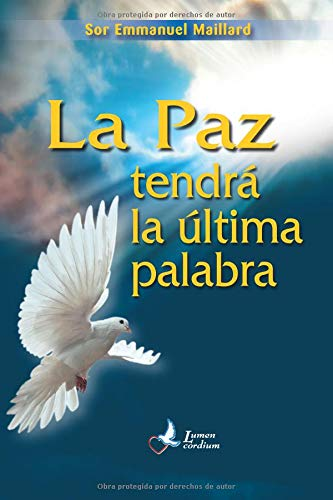 La Paz tendrà la ultima palabra  [Maillard, Sor Emmanuel] (Tapa Blanda)