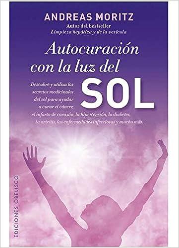 Autocuracion con la luz del sol (Coleccion Salud y Vida ...