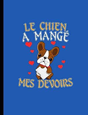 French Compositon Notebook College Ruled - Le Chien A Mange Mes Devoirs: My Dog Ate My Homework, Lined Pages, Writing Note Book (Teacher Appreciation Gifts Vol 9)