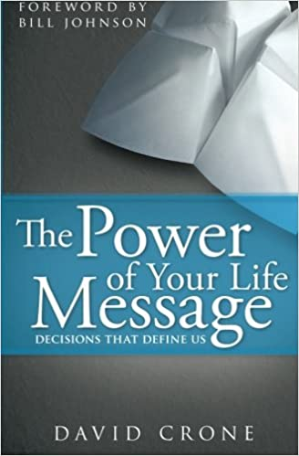 The Power of Your Life Message: Decisions That Define Us by David Crone (2010-11-01)