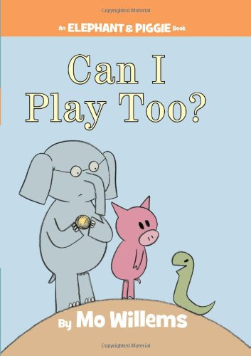 Can I Play Too? (An Elephant and Piggie Book) cover