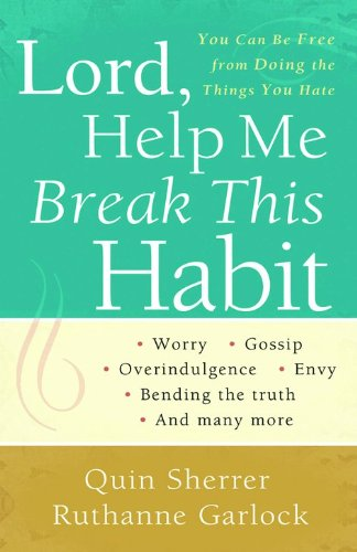 Download Lord, Help Me Break This Habit: You Can Be Free from Doing the Things You Hate ebook
