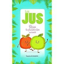 les jus de fruits les plus facile à faire au monde\final (French Edition)