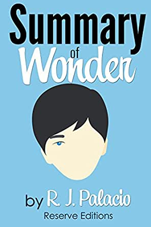 Amazon Com Summary Of Wonder By R J Palacio Ebook Editions
