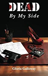 Dead By My Side: A police detective crime mystery with a paranormal twist.