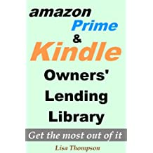 Amazon Prime:What is Amazon Prime and Kindle Owners' Lending Library - How to Get the Most Out of It?