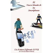 El Nuevo Mundo de los Smartphones (Un Futuro Diferente nº 97) (Spanish Edition)
