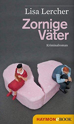Zornige Väter: Kriminalroman (Lisa Lercher Krimis 5) (German Edition)