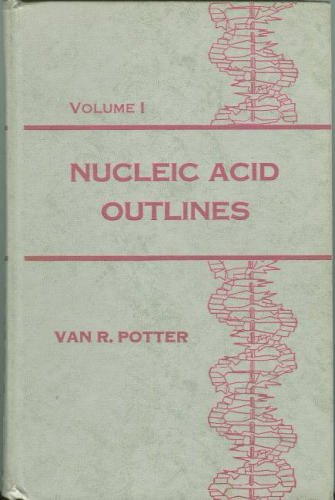 (Nucleic Acid Outlines, Volume I: Structure and Metabolism (Burgess Life Science)