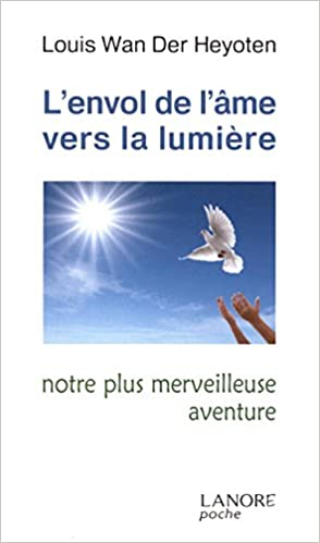 Livres L'envol de l'âme vers la lumière : Notre plus merveilleuse aventure pdf