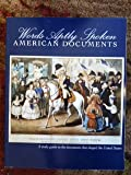Words Aptly Spoken Second Edition: American Documents